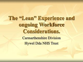 """The """"Lean"""" Experience and ongoing Workforce Considerations."""
