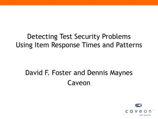 Detecting Test Security Problems  Using Item Response Times and Patterns
