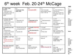 6 th  week  Feb. 20-24 th  McCage