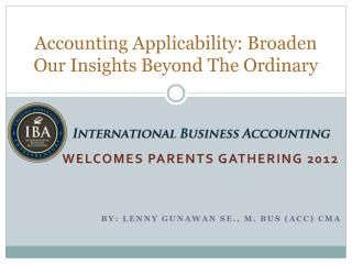 Accounting Applicability: Broaden Our Insights Beyond The Ordinary