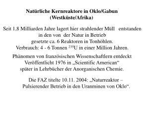 Natürliche Kernreaktore in Oklo/Gabun                   (Westküste/Afrika)