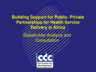 Building Support for Public- Private Partnerships for Health Service Delivery in Africa