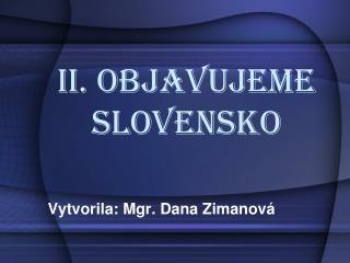 II. OBJAVUJEME SLOVENSKO