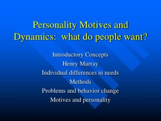 Personality Motives and Dynamics:  what do people want?