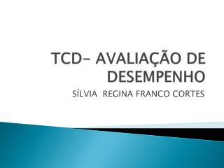 TCD- AVALIAÇÃO DE DESEMPENHO