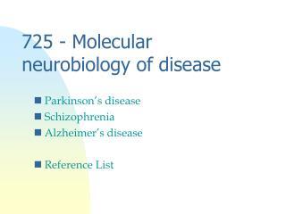 725 - Molecular neurobiology of disease