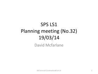 SPS LS1 Planning meeting (No.32) 19/03/14