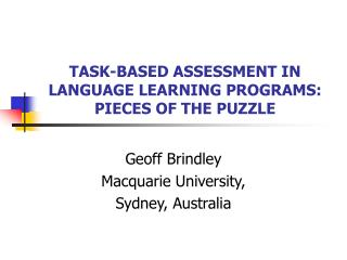 TASK-BASED ASSESSMENT IN LANGUAGE LEARNING PROGRAMS: PIECES OF THE PUZZLE