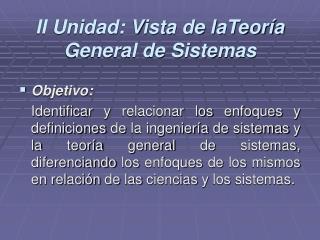 II Unidad: Vista de laTeoría General de Sistemas