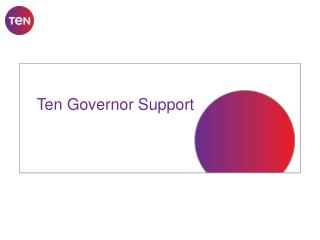Ten Governor Support