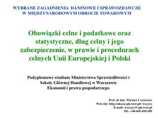 Obowiazki celne i podatkowe oraz statystyczne, dlug celny i jego zabezpieczenie, w prawie i procedurach celnych Unii Eur