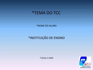 *TEMA DO TCC