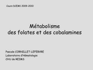 Métabolisme  des folates et des cobalamines