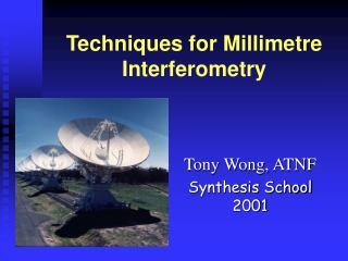 Techniques for Millimetre Interferometry