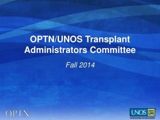 OPTN/UNOS Transplant Administrators Committee