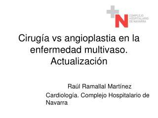 Cirugía vs angioplastia en la enfermedad multivaso. Actualización