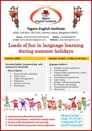 Tagore English Institute # 294, 2nd floor, 7th Cross,  Domlur Layout,  Bangalore-560071