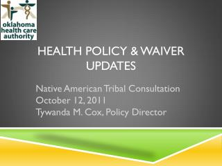 Health Policy & Waiver Updates