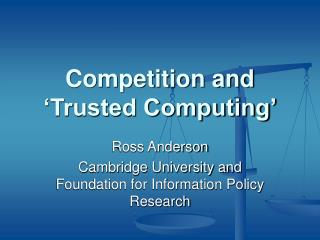 Competition and �Trusted Computing�