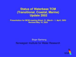 Birger Bjerkeng Norwegian Institute for Water Research