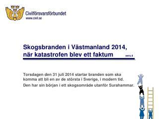 Skogsbranden i Västmanland  2014, när katastrofen blev ett faktum vers.4