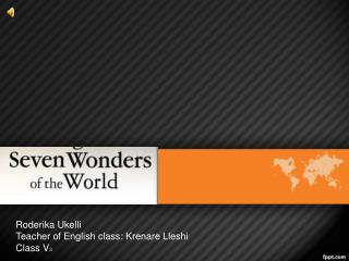 Roderika Ukelli Teacher  of  English class :  Krenare Lleshi Class  V 3