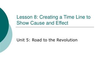 Lesson 8: Creating a Time Line to Show Cause and Effect