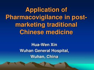 Application of Pharmacovigilance in post-marketing traditional Chinese medicine