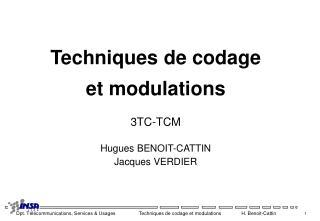 Techniques de codage et modulations 3TC-TCM Hugues BENOIT-CATTIN Jacques VERDIER