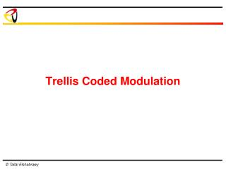 Trellis Coded Modulation