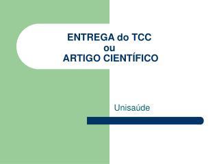 ENTREGA do TCC ou  ARTIGO CIENTÍFICO