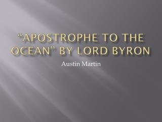 """""""Apostrophe to the Ocean"""" by Lord Byron"""