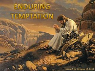 ENDURING TEMPTATION
