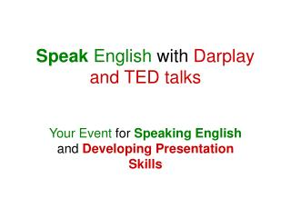 Speak English  with  Darplay and TED talks