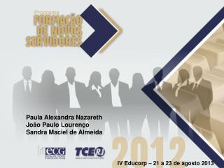 Paula Alexandra Nazareth João Paulo Lourenço Sandra Maciel de Almeida