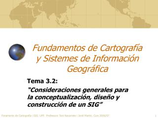 Fundamentos de Cartograf a  y Sistemes de Informaci n Geogr fica