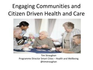 Engaging Communities and Citizen Driven Health and Care
