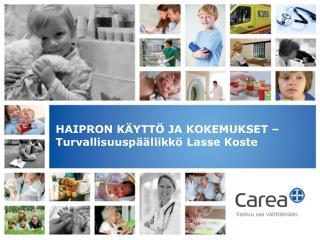 HAIPRON KÄYTTÖ JA KOKEMUKSET – Turvallisuuspäällikkö Lasse Koste