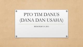 PTO TIM DANUS (DANA DAN USAHA)