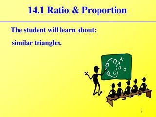 14.1 Ratio & Proportion
