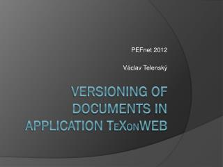 Versioning of documents  in  application t e x on web