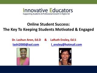 Dr. Lashun Aron, Ed.D     &     LaRuth Ensley, Ed.S