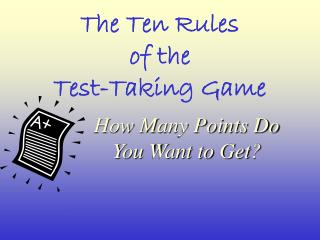The Ten Rules of the Test-Taking Game