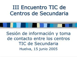 III Encuentro TIC de Centros de Secundaria