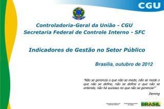 Controladoria-Geral da União - CGU Secretaria Federal de Controle Interno - SFC