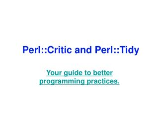 Perl::Critic and Perl::Tidy