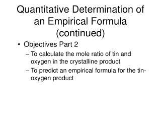Quantitative Determination of an Empirical Formula (continued)