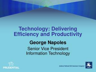 Technology: Delivering Efficiency and Productivity
