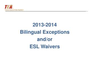 2013-2014  Bilingual Exceptions and/or ESL Waivers