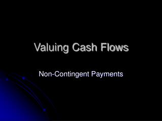 Valuing Cash Flows